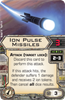 Picture of Ion Pulse Missiles (X-Wing 1.0)
